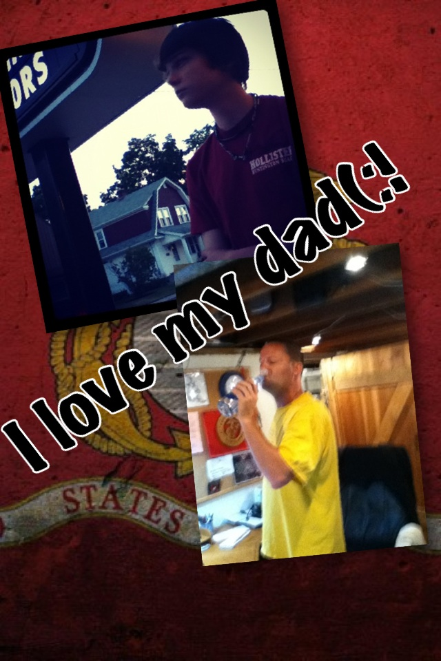 love my dad(:! haha love the pic of him drinking his water:>