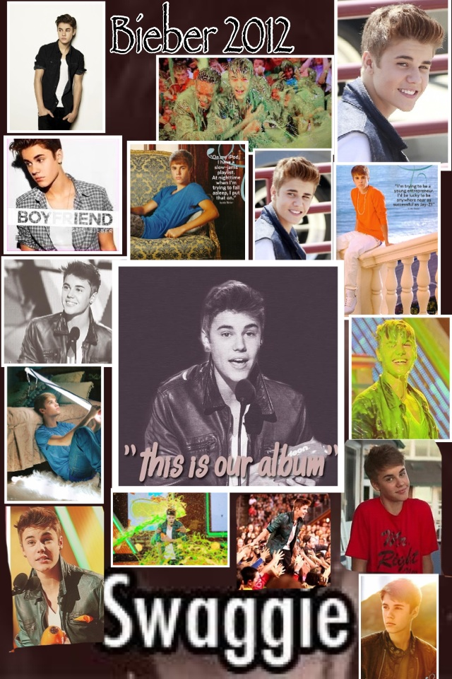 Bieber 2012! My Collage