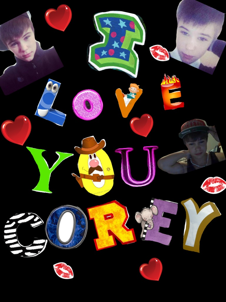 I Love Yuu' Corey! Yuu're the best thging thats ever happend too mee (: <3