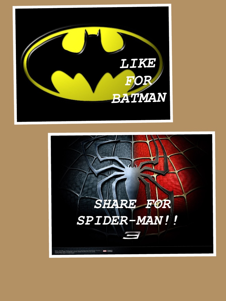 LIKE FOR BATMAN!! SHARE FOR SPIDER-MAN!!