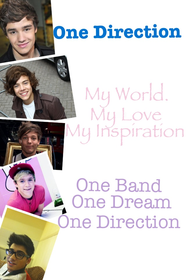 One Direction,My World,My Love,My Inspiration,One Band,One Dream,One Direction ❤❤